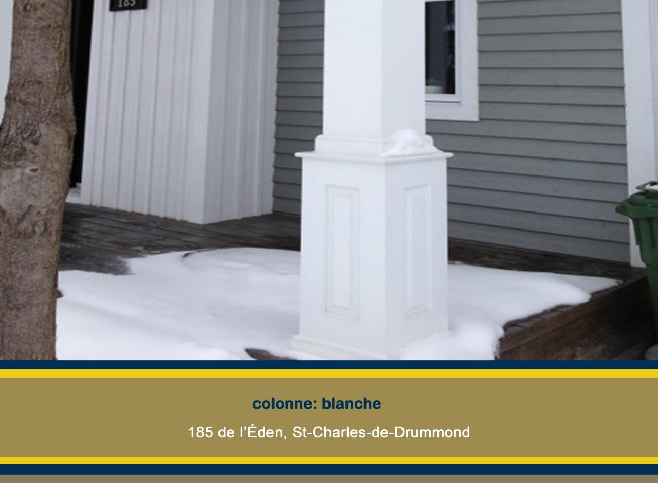 colonne blanche, 185 de l'Éden, St-Charlesde-Drummond